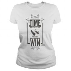 I Love Every Time You Make A Typo. The Errorists Win - Typography - Ladies Tee T-Shirts