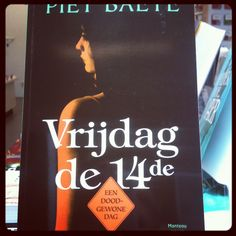Vrijdag de 14de Van Piet Baete, thrillerauteur van eigen bodem