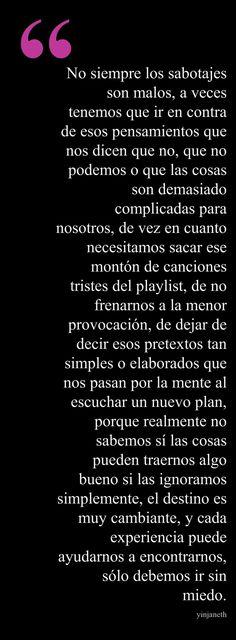 This quote courtesy of @Pinstamatic (http://pinstamatic.com)  Blog: https://palabraforte.wordpress.com/2015/06/22/sabotaje-a-nuestros-males/