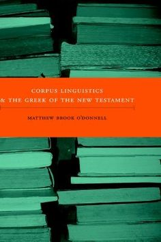 Corpus Linguistics and the Greek of the New Testament