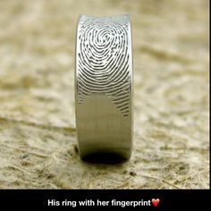 Wedding ring for him, with her fingerprint. He WILL have this!