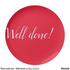 Shop Plate with text - Well done! created by Buy_ArtDuo. Personalize it with photos & text or purchase as is! Wedding Invitation Wording, Invitation Cards, Red Paper, Activity Games, Baby Shower Games, Paper Plates, Etiquette, Art For Kids, Wedding Gifts