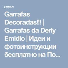 Garrafas Decoradas!!! | Garrafas da Derly Emidio | Идеи и фотоинструкции бесплатно на Постиле