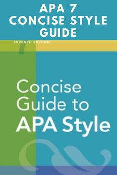 The Concise Guide to APA Style: Seventh Edition (newest, 2020 copyright)