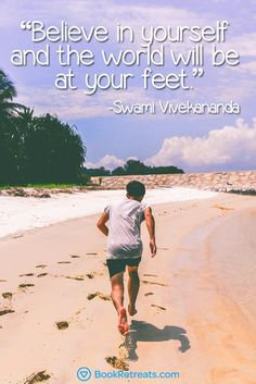"""""""Believe in yourself and the world will be at your feet."""" Lesser known meditation quotes by Swami Vivekananda and other teachers at: https://bookretreats.com/blog/101-quotes-will-change-way-look-meditation"""