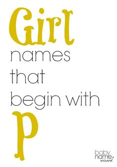 Girl Names Starting With P That Includes Meanings Origins Popularity Pronunciations Sibling