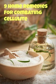 Bath & Body:  9 Home Remedies for Combating #Cellulite.