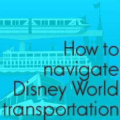 How to navigate with Disney World transportation – PREP007
