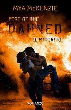 La bottega dei libri incantati: Recensione in anteprima: Rise of the Damned di Mya...