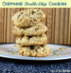 Oatmeal Double Chip Cookies : Miss in the Kitchen