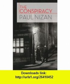 The Conspiracy (9780860912248) Paul Nizan, Quintin Hoare, Jean-Paul Sartre , ISBN-10: 0860912248  , ISBN-13: 978-0860912248 ,  , tutorials , pdf , ebook , torrent , downloads , rapidshare , filesonic , hotfile , megaupload , fileserve