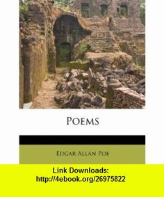 Poems (9781286295113) Edgar Allan Poe , ISBN-10: 1286295114  , ISBN-13: 978-1286295113 ,  , tutorials , pdf , ebook , torrent , downloads , rapidshare , filesonic , hotfile , megaupload , fileserve