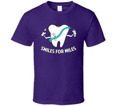 Smiles For Miles Dental T Shirt
