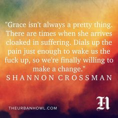 """""""Inside the flames, I am learning the hard way how to let go. It is the most fucking painful thing. Goes against all my internal programming. Every line of code ever input into my system hinges on endurance, holding on, dissociating at times, but never letting go."""" —Shannon Crossman of @shann_crossman #HOLYFIRE Read more: http://bit.ly/2gfMVjn @kayharr73 @ladypantzz @tanyamarkul @thugunicorn"""