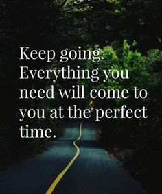 Everything You Need Will Come - Perfect Inspirational Quote