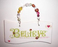 Ceramic banner plaque  Believe by MoanasUniqueDesigns on Etsy