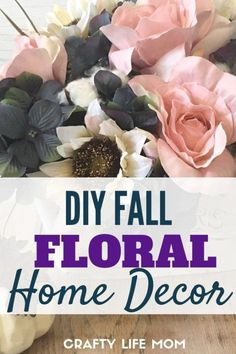 DIY Fall Floral Home Decor Flower Arrangement for Fall
