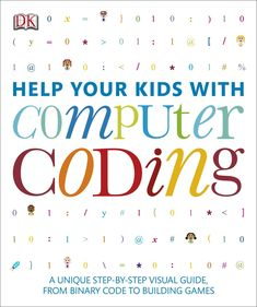 Computer coding for kids: a unique step-by-step visual guide, from binary code to building games by Vorderman, Carol, author Computer Coding For Kids, Computer Basics, Computer Programming, Computer Science, Computer Diy, Computer Technology, Building Games, Building For Kids, Teaching Kids To Code