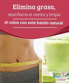 Elimina grasa, desinflama el vientre y limpia el colon con este batido natural   Descubre cómo preparar un batido natural para limpiar el colon, eliminar grasa y desinflamar el vientre. ¡No dejes de probarlo!