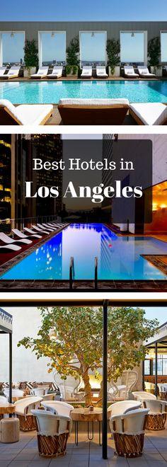 The Best Hotels in Los Angeles | Hotels in Hollywood | Hotels in West Hollywood | Hotels in Beverly Hills | Hotels in Santa Monica