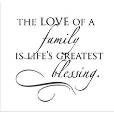 family quotes & We choose the most beautiful Vinyl Attraction 'The Love of a Family' Vinyl Wall Decal, Black for you.Vinyl Attraction 'The Love of a Family' Vinyl Wall Decal (Vinyl Wall Decal), Black most beautiful quotes ideas Love Quotes For Her, Cute Love Quotes, Quotes To Live By, Me Quotes, Funny Quotes, Family Quotes And Sayings, Family Is Everything Quotes, Sayings About Family, Blessed Quotes