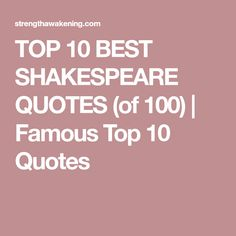 TOP 10 BEST SHAKESPEARE QUOTES (of 100)   Famous Top 10 Quotes