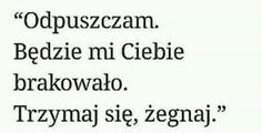 Chciałoby się tak powiedzieć, ale to nie jest takie łatwe Happy Quotes, True Quotes, Motivational Quotes, Weekend Humor, Complicated Relationship, Sad Life, True Stories, Peace And Love, Quotations