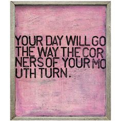 Your Day Will Go' Pink Distressed Reclaimed Wood Frame Wall Art ($250) found on Polyvore featuring home, home decor, wall art, quotes, art, words, text, phrase, saying and handmade home decor