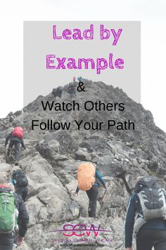 Re-Pin Lead by Example and watch others follow your path