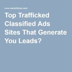 Top Trafficked Classified Ads Sites That Generate You Leads  1b854e2a100f