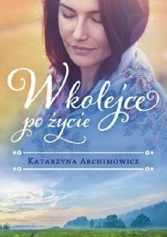 Okładka książki W kolejce po życie Books, Movie Posters, Movies, Natalia Oreiro, Polish Language, Livros, 2016 Movies, Film Poster, Films