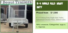 6x4 Single Axle/ Heavy Duty. 800mm cage with gates front and rear that can be easily be removed (cage is fixed to trailer using 4 bolts so it can be removed/replaced in 5 mins). For more information visit at http://ubeauttrailers.com.au/product-category/single-axle and contact us 03-9708 2691, Mobile: 0417 057 129 U Beaut Trailers, 13 Rutherford Road, Seaford Vic. 3198, Australia