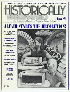 Neural [Archive] Historically Brewed Issue #9 - The Enthusiast's Magazine of Computer History Nostalgia - Altair starts the revolution! edited by David Greelish HCS http://archive.neural.it/init/default/show/2355