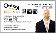 Eric Nabors, BS, CAR, NAR, OCAR, CNAS, CNBS   Professional Realtor & Chase REO Agent  Century 21 Beachside, Realtors  HB Corporate   Mission Viejo   BRE License # 01730196  Direct: (949) 397-4692  Dedicated to you! Committed to Excellence!  USAA Mover's Advantage Preferred Agent  Cartus Network Affinity Specialist  Cartus Network Buyer Specialist   Corporate Relocation Expert  Email: C21@EricNabors.com   Website: www.EricNabors.com   MEET YOUR NEW NABORS! Mission Viejo, Meet, Website, Car, Automobile, Autos, Cars