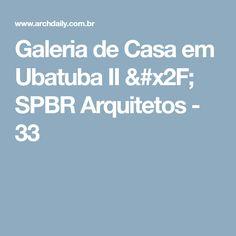 Galeria de Casa em Ubatuba II / SPBR Arquitetos - 33
