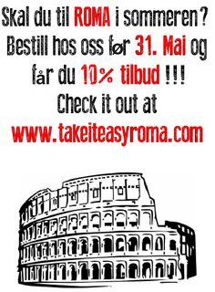Skal du til ROMA i sommeren? Bestill hos oss før 31. Mai og får du 10% tilbud !!! Check it out at www.takeiteasyroma.com eller https://www.facebook.com/TakeItEasyRomaBB