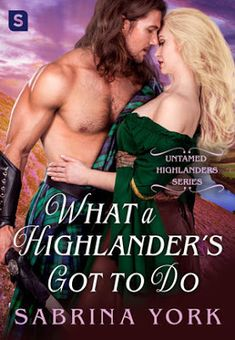 Jessica's Totally Over The Top Book Obsession: What a Highlander's Got To Do