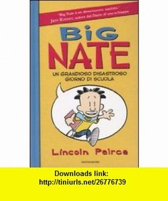 Big Nate. Un grandioso disastroso giorno di scuola (9788804602798) Lincoln Peirce , ISBN-10: 8804602791  , ISBN-13: 978-8804602798 ,  , tutorials , pdf , ebook , torrent , downloads , rapidshare , filesonic , hotfile , megaupload , fileserve