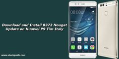 Download Right Now B372 Nougat Update on Huawei P9 Build Italy - http://www.loudread.com/2017/06/04/download-right-now-b372-nougat-update-on-huawei-p9-build-italy/