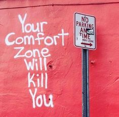 Your comfort zone will kill you