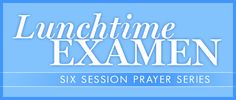 The Lunchtime Examen invites you to pause to review your day in the presence of God. This 6-session series is a perfect weekly prayer practice for Lent.