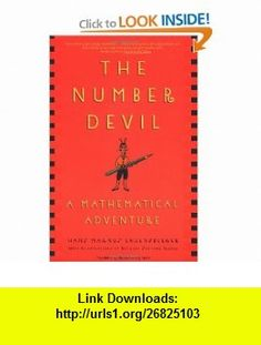 The Number Devil A Mathematical Adventure (9780805062991) Hans Magnus Enzensberger, Rotraut Susanne Berner, Michael Henry Heim , ISBN-10: 0805062998  , ISBN-13: 978-0805062991 ,  , tutorials , pdf , ebook , torrent , downloads , rapidshare , filesonic , hotfile , megaupload , fileserve