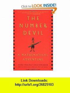 The Number Devil A Mathematical Adventure (9780805062991) Hans Magnus Enzensberger, Rotraut Susanne Berner, Michael Henry Heim , ISBN-10: 0805062998  , ISBN-13: 978-0805062991 ,  , tutorials , pdf , ebook , torrent , downloads , rapidshare , filesonic , hotfile , megaupload , fileserve