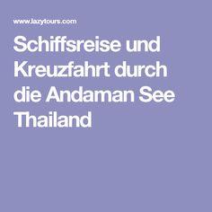 Schiffsreise und Kreuzfahrt durch die Andaman See Thailand