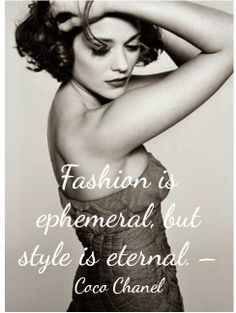 """""""Fashion is ephemeral but style is eternal"""" - Coco Chanel #quote - (Marion Cotillard black and white photo)"""