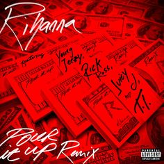 Rihanna – Pour It Up (Remix) [feat. Young Jeezy, Rick Ross, Juicy J & T.I.] – Single iTunes Plus AAC M4A