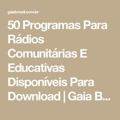 50 Programas Para Rádios Comunitárias E Educativas Disponíveis Para Download   Gaia Brasil