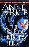 The Tale of the Body Thief (Vampire Chronicles Series #4) Anne Rice (H)