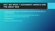 HIST 405 WEEK 7 ASSIGNMENT AMERICA AND THE GREAT WAR
