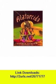 Alatorcida = Crickwing (Spanish Edition) (9788426131591) Janell Cannon , ISBN-10: 842613159X  , ISBN-13: 978-8426131591 ,  , tutorials , pdf , ebook , torrent , downloads , rapidshare , filesonic , hotfile , megaupload , fileserve